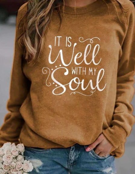 IT IS WELL WITH MY WITH MY SOUL Printed Sweatshirt